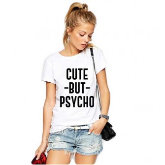 Tricou dama alb  - Cute But PSYCHO