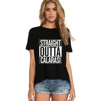 Tricou dama negru - Straight Outta Calarasi