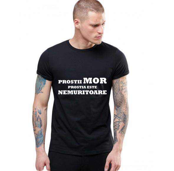 Tricou Negru Barbati - Prostii mor, prostia e nemuritoare